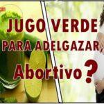 jugo verde es abortivo