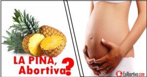 la piña puede causar aborto
